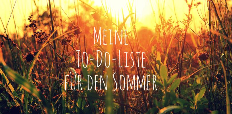 Meine To-Do-Liste für den Sommer